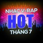 nhac v-rap hot thang 7 - v.a