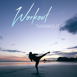 workout twerkout - v.a
