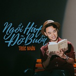 ngoi hat do buon (co gai den tu hom qua ost) (single) - truc nhan