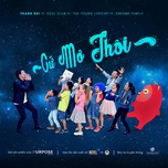 cu mo thoi (single) - thanh bui, soul club, the young lyricist, dreams family