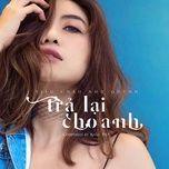 Trả Lại Cho Anh (Single)