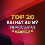 top 20 bai hat au my nhaccuatui tuan 28/2017 - v.a