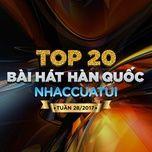 top 20 bai hat han quoc nhaccuatui tuan 28/2017 - v.a