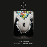 tired (kygo remix) (single) - alan walker
