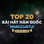 top 20 bai hat han quoc nhaccuatui tuan 29/2017 - v.a
