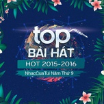 top bai hat hot 2015-2016 - nhaccuatui nam thu 9 - v.a