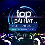 top bai hat hot 2011-2012 - nhaccuatui nam thu 5 - v.a