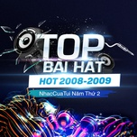 top bai hat hot 2008-2009 - nhaccuatui nam thu 2 - v.a
