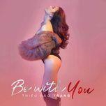 be with you (single) - thieu bao trang