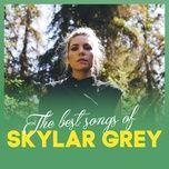 the best songs of skylar grey - skylar grey