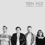 saddest summer - teen vice
