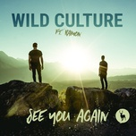 see you again (remixes) - wild culture, ramon