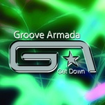 get down - groove armada