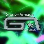 get down - groove armada