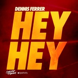 hey hey (remixes) - dennis ferrer