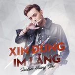 xin dung im lang (single) - soobin hoang son