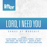 lord i need you (songs of worship) - v.a