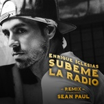 subeme la radio remix (single) - enrique iglesias, sean paul, matt terry