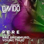 pere (single) - davido, rae sremmurd, young thug