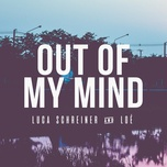 out of my mind (single) - luca schreiner, loe