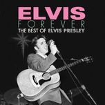 elvis forever: the best of elvis presley - elvis presley