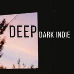 deep dark indie - v.a