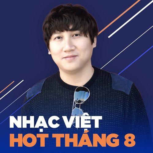 Nhạc Việt Hot Tháng 8