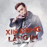 xin dung lang im (single) - soobin hoang son