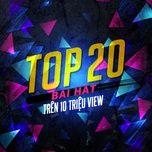 top 20 vpop tren 10 trieu luot nghe - v.a