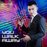 You Awalk Away (Single) - Lương Minh Trí