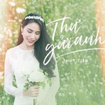 thu gui anh (single) - thuy tien