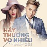 Hãy Thương Vợ Nhiều (Single) - Châu Khải Phong, Hoàng Y Nhung