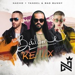 bailame (remix) (single) - nacho, yandel, bad bunny