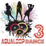 aqualoop dance 3 - v.a