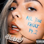 all your fault: pt. 2 (ep) - bebe rexha