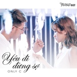 yeu di dung so (yeu di dung so ost) (single) - onlyc