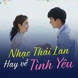 Nhạc Thái Lan Hay Về Tình Yêu