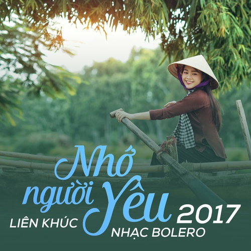 Liên Khúc Nhạc Trữ Tình Bolero 2017- Nhớ Người Yêu