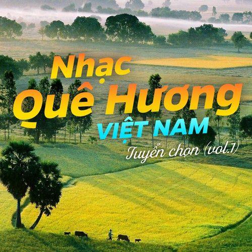Nhạc Quê Hương Việt Nam Tuyển Chọn