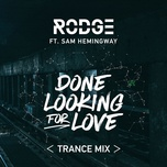 Done Looking For Love (2017 Trance Remix) (Single)