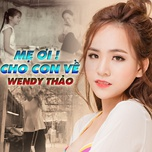 me oi cho con ve (single) - wendy thao