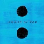 shape of you (notd remix) (single) - ed sheeran