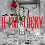 if i'm lucky (single) - jason derulo