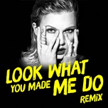 Look What You Made Me Do Remix