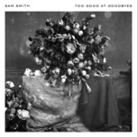 too good at goodbyes (single) - sam smith