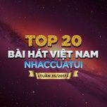 top 20 bai hat viet nam nhaccuatui tuan 35/2017 - v.a