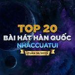 top 20 bai hat han quoc nhaccuatui tuan 36/2017 - v.a