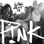 what about us (single) - p!nk
