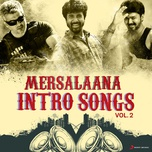 Mersalaana Intro Songs, Vol. 2