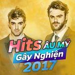 hit au my gay nghien 2017 - v.a